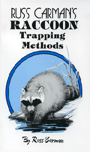 Russ Carman's Raccoon Trapping Methods
