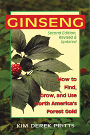 Ginseng: How To Find, Grow and Use, 2nd Edition